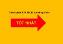 Danh sách ICO Coin, MLM Coin, Lending Coin Tốt Nhất