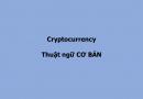 Cryptocurrency 1: Những thuật ngữ cơ bản nhất