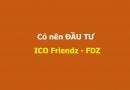 Có nên đầu tư vào ICO Friendz – FDZ hay không ?