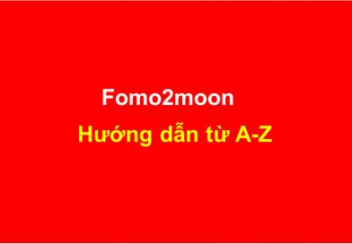 Fomo2moon hướng dẫn đăng ký, mua vé, từ A-Z (có Video).