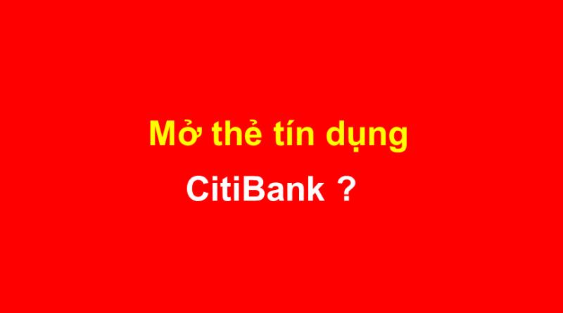 Hướng dẫn mở thẻ tín dụng Citibank từ A-Z và khuyến mãi